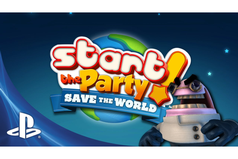 Start the Party! Save the World - Official Trailer - YouTube