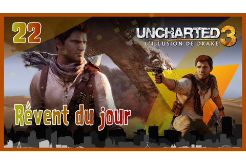 Uncharted 3 : L'illusion de Drake | 22 | Ceux qui rêvent ...