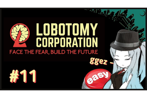 Lobotomy Corporation #11 - This Game Is TOO Easy :^) - YouTube