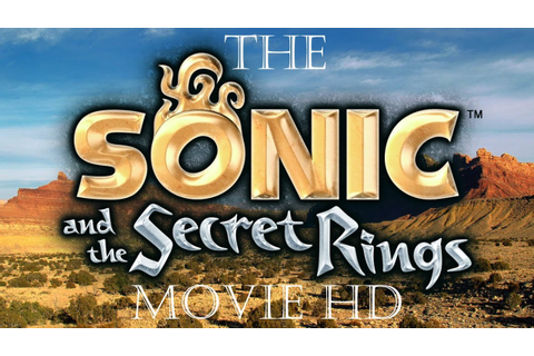 The Sonic and the Secret Rings Movie HD - YouTube