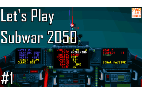 Subwar 2050 - Shakedown Cruise - Let's Play Entry 1 (1/5 ...