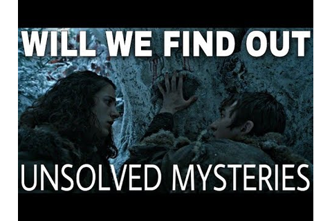 10 Unsolved Mysteries That Still Need Answered! - Game of ...