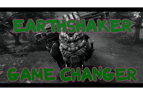 TPMB: Earthshaker - GAME CHANGER! (Dota 2) - YouTube