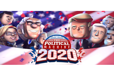 The Political Machine 2020 - Free Download PC Game (Full ...