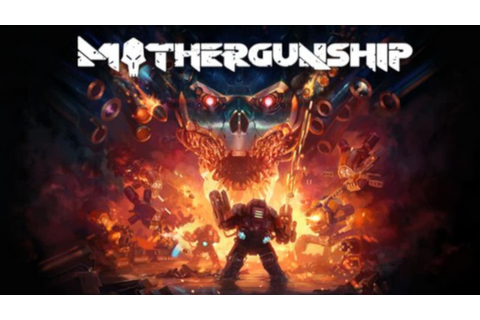 MOTHERGUNSHIP »FREE DOWNLOAD | CRACKED-GAMES.ORG