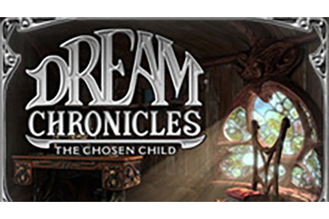 Dream Chronicles: The Chosen Child | macgamestore.com