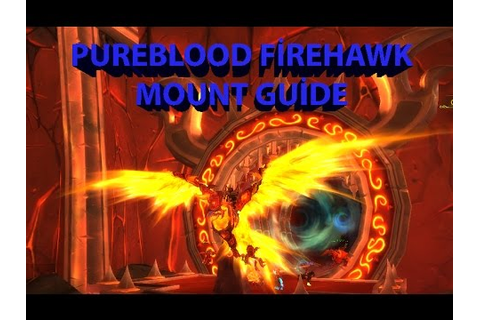 Pureblood Firehawk Mount Guide - YouTube