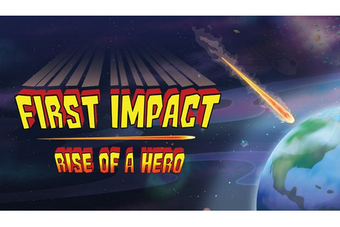 First Impact: Rise of a Hero Free Download « IGGGAMES