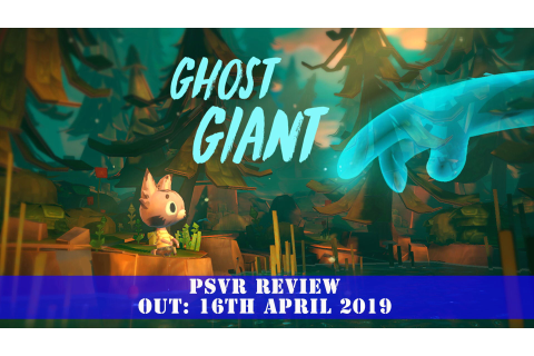 Ghost Giant (PSVR) Review | GamePitt - Zoink Games, Perp Games