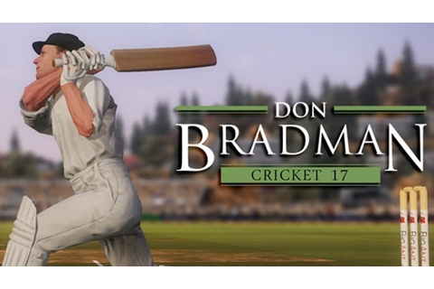 Don Bradman Cricket 17 Release Date for PC Announced; May ...