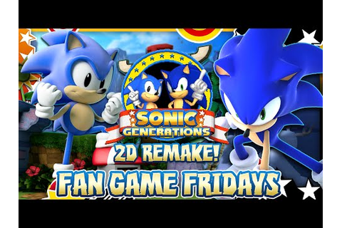 Fan Game Fridays - Sonic Generations 2D Remake Fan Game ...