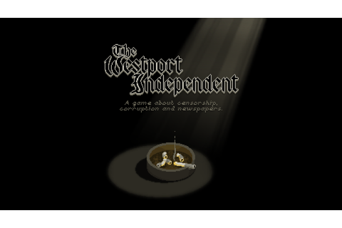 Game of The Week: The Westport Independent lets you run a ...