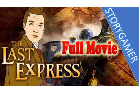 The Last Express Full Movie All Cutscenes - YouTube