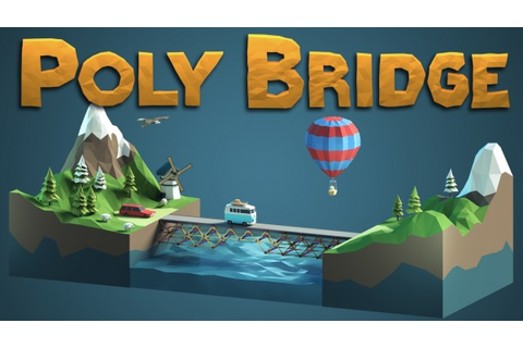 Poly Bridge Review (PC) - Hey Poor Player