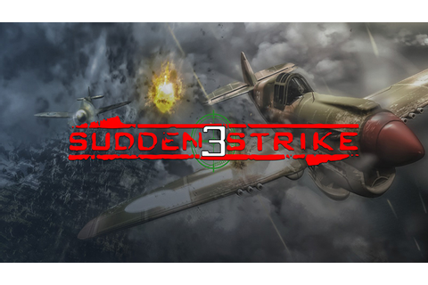 Sudden Strike 3: Arms For Victory + The Last Stand ...