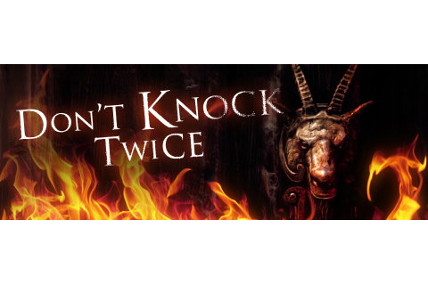 Don't Knock Twice - Free VR Horror Demo is Out Now! news - Indie DB