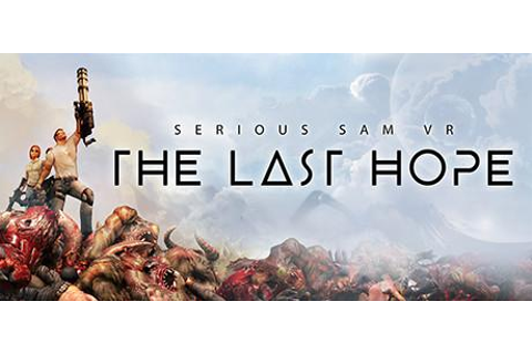 Serious Sam VR: The Last Hope for Windows (2017) - MobyGames