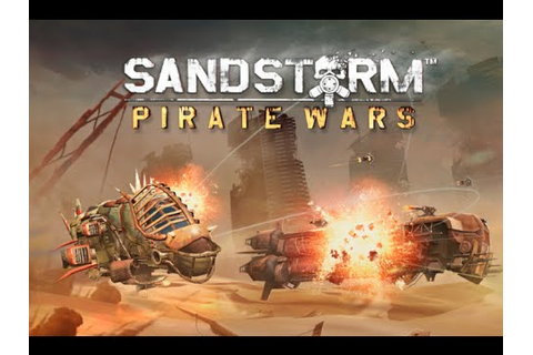 SANDSTORM PIRATE WARS - iOS / Android Gameplay Trailer HD ...