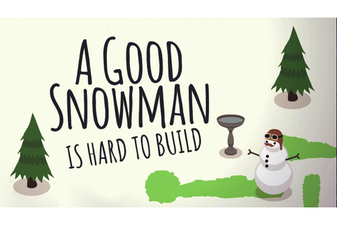 A Good Snowman Is Hard To Build | Full Game Walkthrough ...