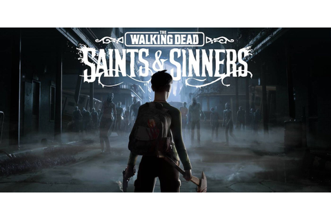 The Walking Dead: Saints & Sinners Is A Next-Level VR Game