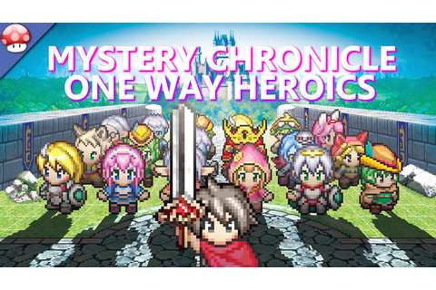 Mystery Chronicle One Way Heroics Gameplay (PC HD) - YouTube