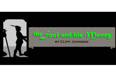 The Fool and His Money - Walkthrough, Tips, Review