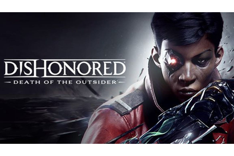 Dishonored: Death of the Outsider » FREE DOWNLOAD ...