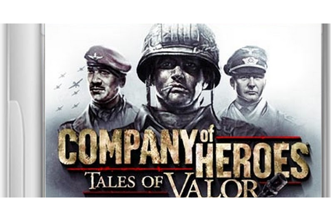 Company Of Heroes Tales Of Valor Game Free Download Full ...