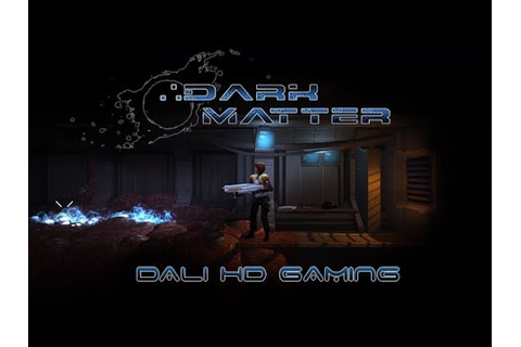 Dark Matter PC Gameplay FullHD 1080p - YouTube