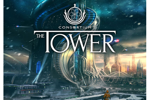 Consortium: The Tower | MMOHuts