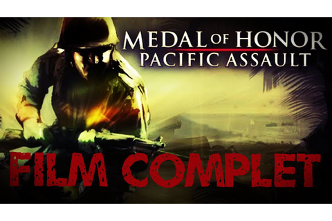 Medal of Honor: Batailles du Pacifique --- Film Game ...