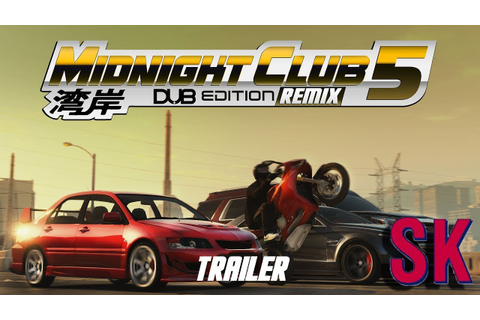 Midnight Club 5 Dub Edition Remix! (Official Trailer ...