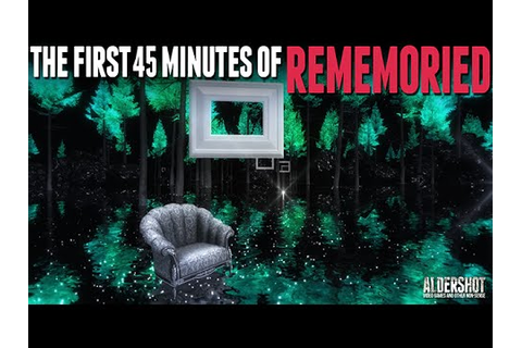 The First 45 Minutes of Rememoried: Let's Play (Puzzle ...