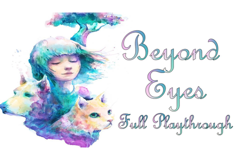 Beyond Eyes - Full Game Playthrough - 1080p Gameplay ...
