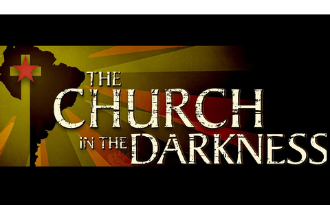 Tactical Infiltration Game - The Church in the Darkness ...