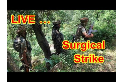 Surgical Strike by Indian Army Live Video from Jammu and ...