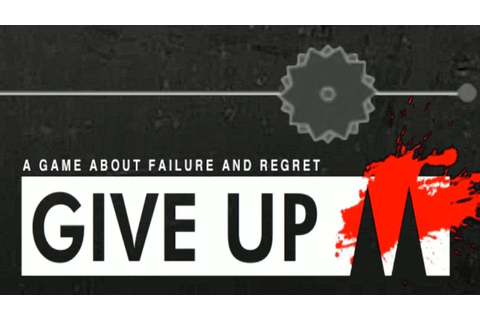 Give Up | FAILURE, REGRET, AND RAGE!! - YouTube