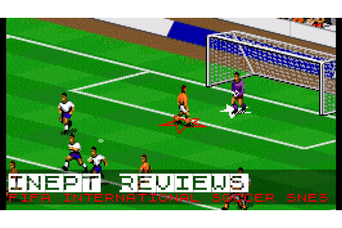 Inept Reviews: Fifa International Soccer (SNES) - YouTube