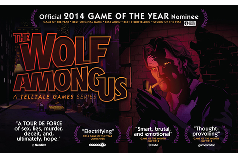 The Wolf Among Us for GAME OF THE YEAR! — Telltale Community