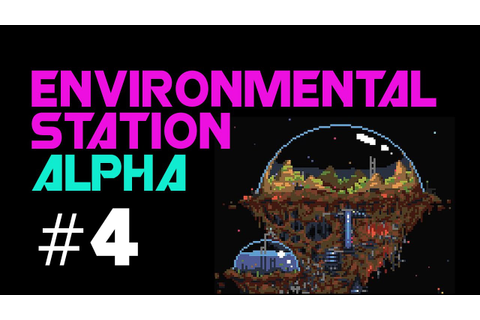 Environmental Station Alpha #3 [Scrap] - YouTube