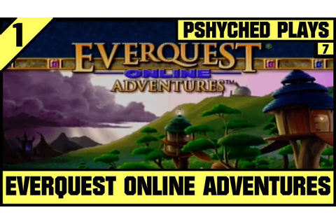 #7 | Everquest Online Adventures | Pshyched Plays PS2 ...