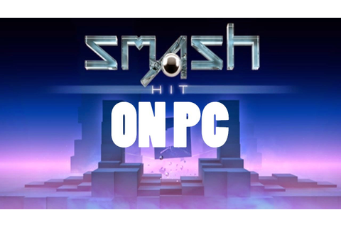 Smash Hit PC [DOWNLOAD] - YouTube