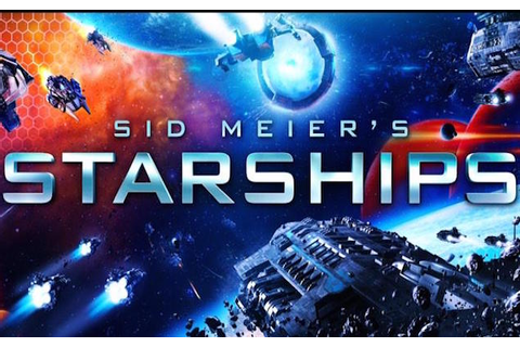 Sid Meier's Starships Turn-Based Strategy Game Announced ...