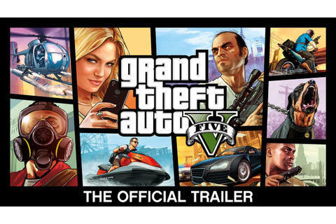 Grand Theft Auto V: The Official Trailer - YouTube