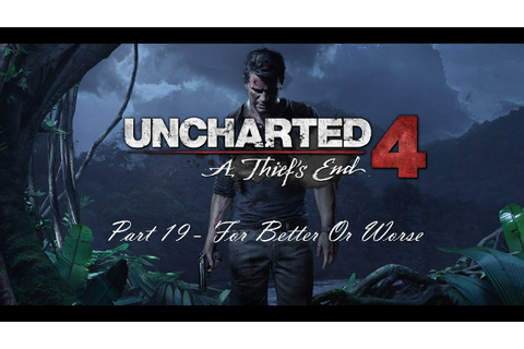 Uncharted 4 a thiefs end full game gameplay - part 19 For ...