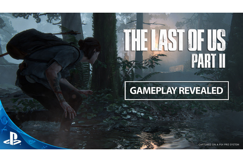 The Last of Us Part II Gameplay Revealed - Gameslaught
