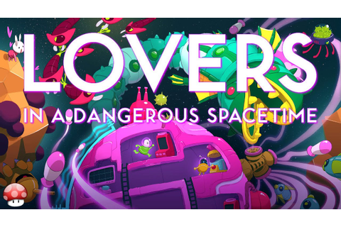 Lovers in a Dangerous Spacetime PC Gameplay [60FPS] - YouTube
