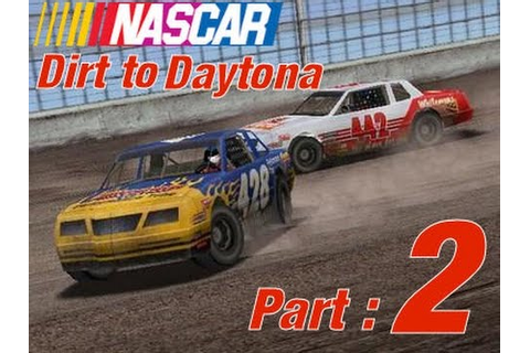 NASCAR: Dirt to Daytona ~ Part 2 (Season 1) - YouTube