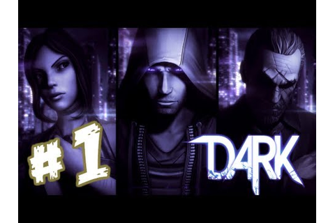 DARK (Video Game) - Gameplay Walkthrough Part 1 - Chapter ...