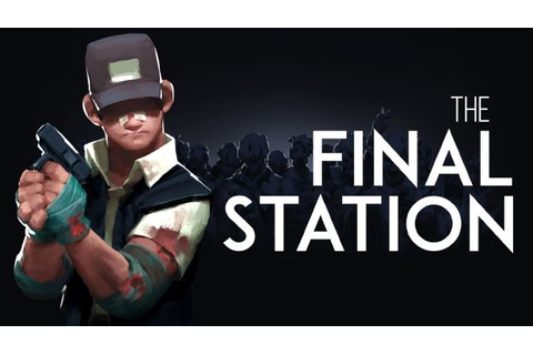 The Final Station Free Download (v1.5.2 & DLC) « IGGGAMES
